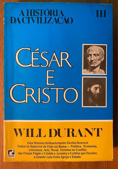 A História Da Civilização César E Cristo Will Durant Vol. 3