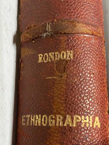 Imagem 1 de 10 de Cândido Rondon Ethnographia 1928 Livro Antigo Usado Raro