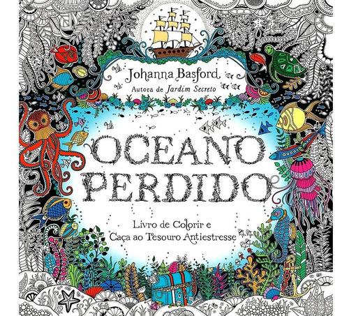 Imagem 1 de 1 de Oceano Perdido Livro De Colorir E Caça Ao Tesouro Johanna