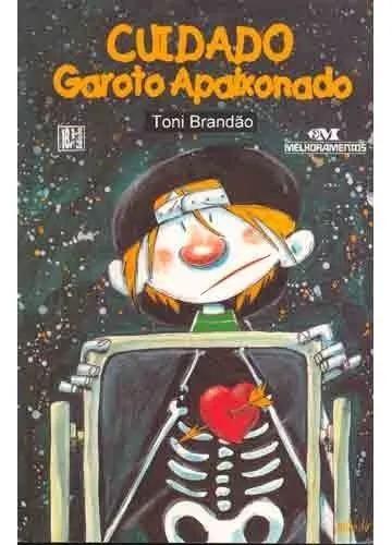 Livro: Cuidado, Garoto Apaixonado - Toni Brandão