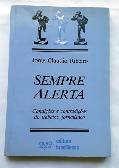 Sempre Alerta Condições Trabalho Jornalístico J Cla Ribeiro