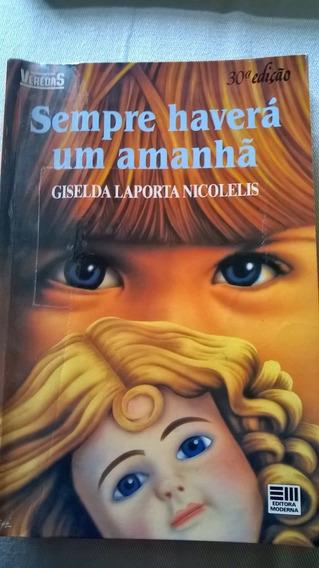 Sempre Haverá Um Amanhã - Giselda Laporta Nicolelis(30ªed)