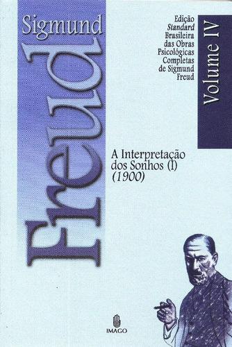 A Interpretação De Sonhos I - 1900 Vol. Iv