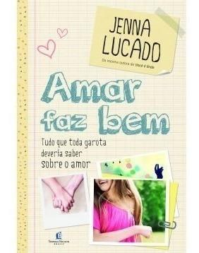 Livro Amar Faz Bem Jenna Lucado