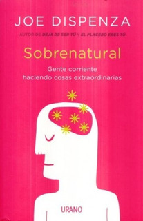 Sobrenatural - Joe Dispenza - Nuevo- Original- Sellado