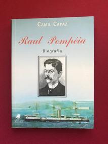 Livro - Raul Pompéia: Biografia - Camil Capaz - Ed. Gryphus