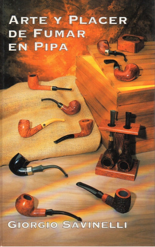 Arte Y Placer De Fumar Pipa - Savinelli - Caralt