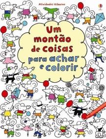 Livro Um Montão De Coisas Para Achar E Colorir