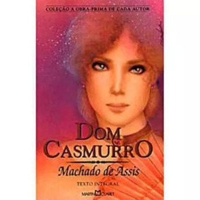 Dom Casmurro - ( Coleção A Obra Prima De Cada Autor )