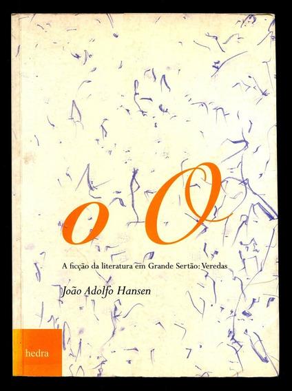 A Ficção Da Literatura Em Grande Sertão: Veredas - L.2736