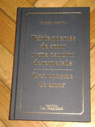 Neruda: Veinte Poemas De Amor Y Una.. + Cien Sonetos De Amor