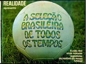 A Seleção Brasileira De Todos Os Tempos - Futebol - L.2113