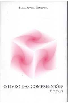 O Livro Das Compreensões Lúcia Borelli Noronha