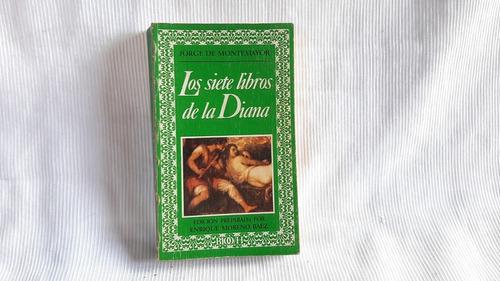 Imagen 1 de 7 de Los Siete Libros De La Diana Montemayor Editorial Nacional