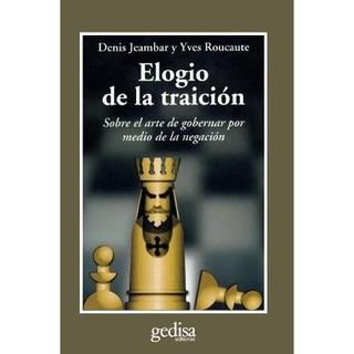 Elogio De La Traición, Jeambar / Roucaute, Ed. Gedisa