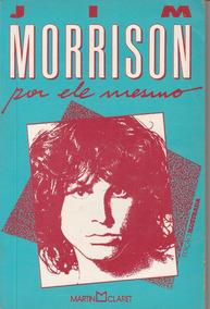 Livro Jim Morrison Por Ele Mesmo ( The Doors )