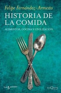 Historia De La Comida - Felipe Fernández-armesto