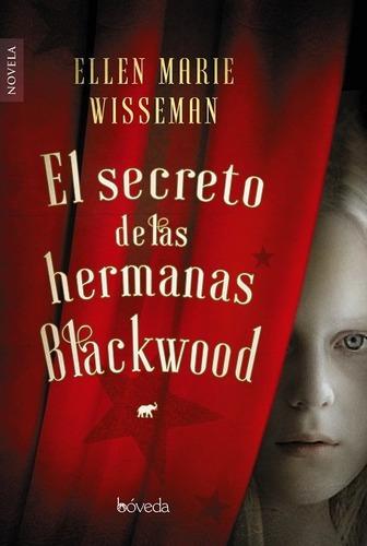Imagen 1 de 2 de Libro - El Secreto De Las Hermanas Blackwood - Ellen Marie W