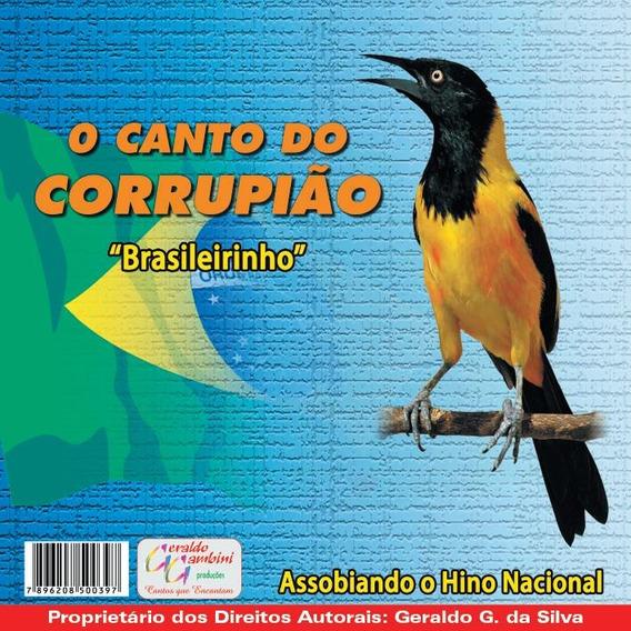 Cd Corrupião Brasileirinho Original Assobiando Hinonacional
