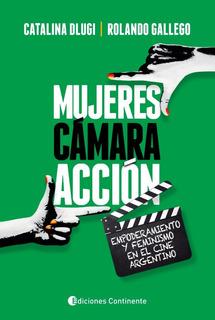 Mujeres Camara Accion Catalina Dlugi Rolando Gallego - Envio