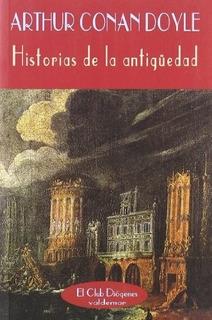 Historias De La Antiguedad - Conan Doyle, Arthur