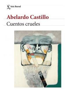 Libro Cuentos Crueles - Abelardo Castillo