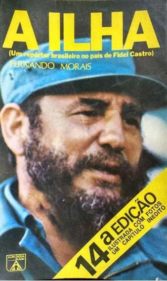 A Ilha: Um Repórter Brasileiro No País De Fidel Castro