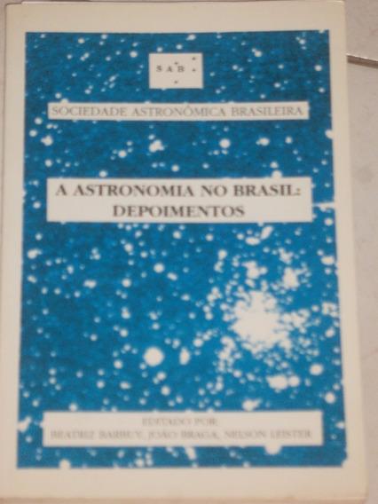 Livro - Astronomia - A Astronomia No Brasil: Depoimentos