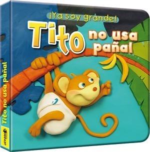 ** Tito No Usa Pañal ** ¡ Ya Soy Grande !