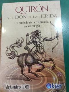 Quirón Y El Don De La Herida Alejandro Lodi