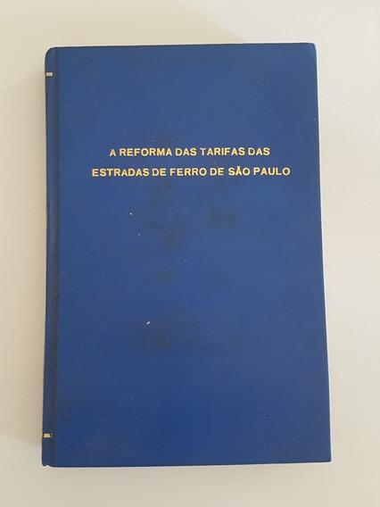 Livro Antigo Estradas De Ferro São Paulo Reforma Das Tarifas