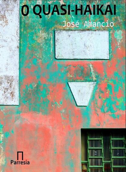 O Quasi-haikai -- José Amâncio (livro Raro)