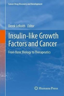 Insulin-like Growth Factors And Cancer - Derek Leroith (p...