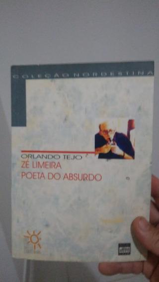 Zé Limeira: Poeta Do Absurdo - Orlando Tejo Frete Grátis