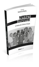 Juarez Barroso: O Poeta Da Crônica-canção - Frete Grátis