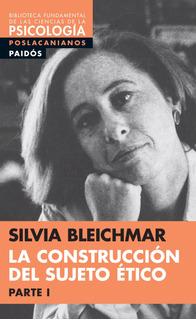 La Construcción Del Sujeto Ético I De Silvia Bleichmar