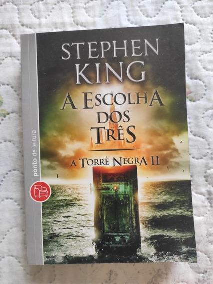 A Escolha Dos Três - A Torre Negra, Livro 2 - Stephen King