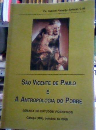 São Vicente De Paulo E A Antropologia Do Pobre Pe. Gabriel N