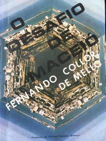 O Desafio De Maceió - Fernando Collor De Mello