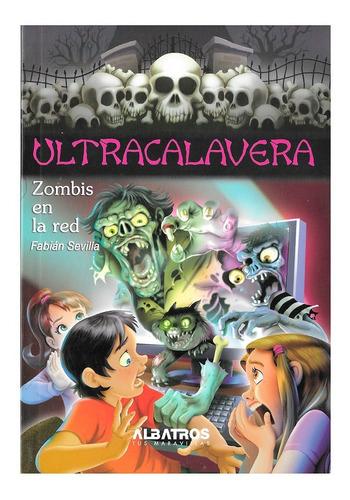 Ultracalavera - Zombies En La Red - Editorial Albatros