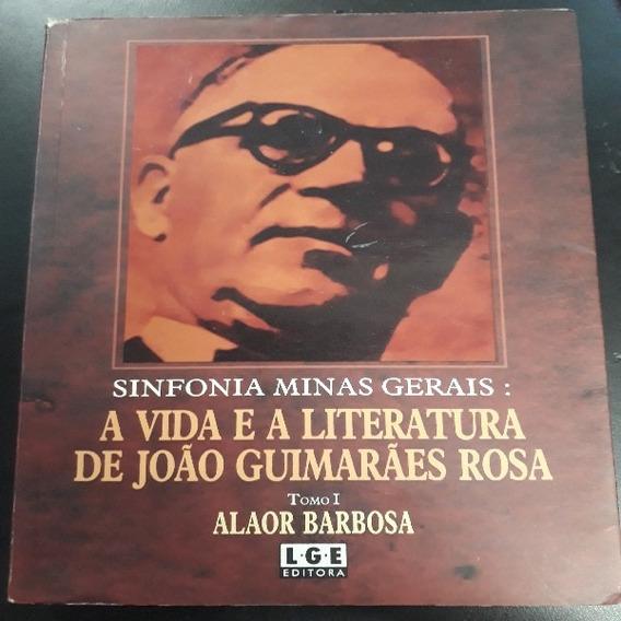 Sinfonia De Minas Gerais - A Vida E A Literatura De João....