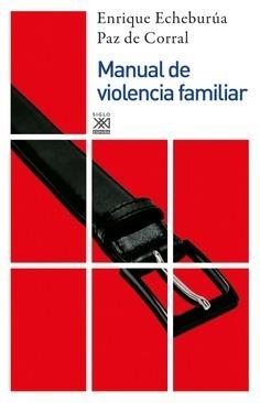 Manual De Violencia Familiar, Echeburúa Odriozola, Sxxi Esp.