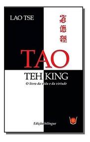 Tao Teh King: O Livro Da Vida E Da Virtude