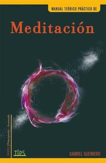 Libro. Manual Teórico Práctico De La Meditación