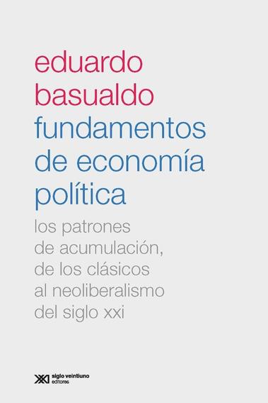 Fundamentos De Economía Política Eduardo Basualdo