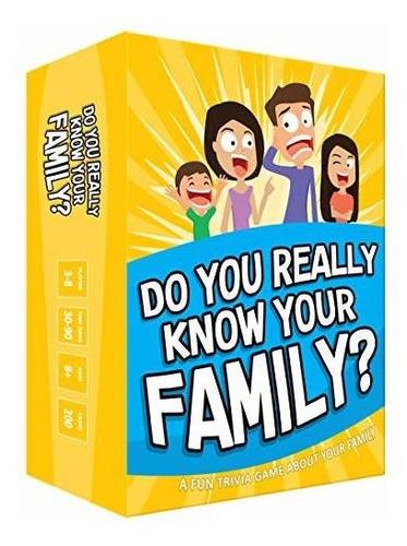 ¿de Verdad Conoces A Tu Familia? Un Divertido Juego Familia