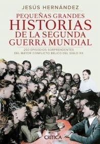Pequeñas Grandes Historias De La Segundad Guerra Mundial