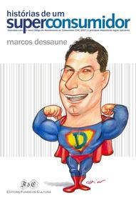 Livro: Histórias De Um Superconsumidor - Marcos Dessaune