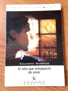 Libro: El Niño Que Enloqueció De Amor