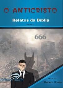 O Anticristo - Relatos Da Bíblia